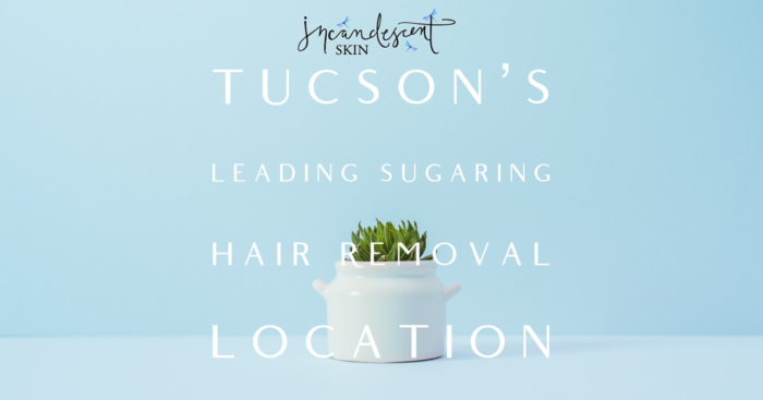 Tucson's Leading sugaring Hair removal Location