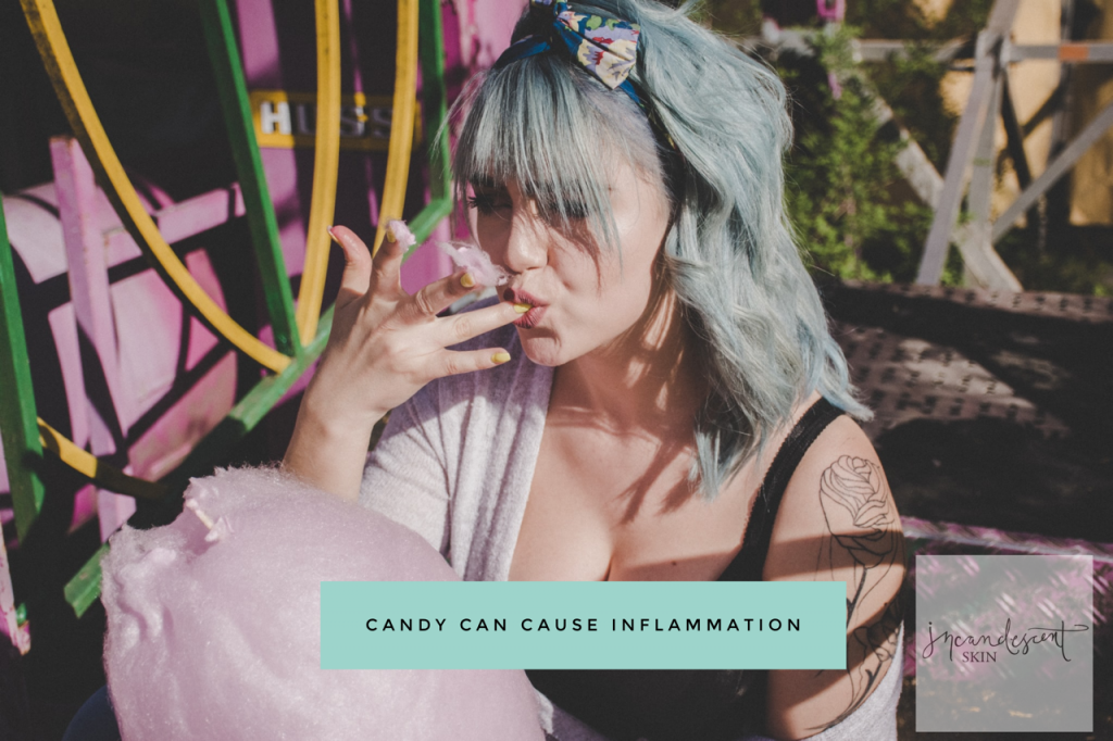 Candy and Sugar affect the skin and cause inflammatory conditions